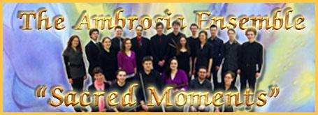 "The Ambrosia Ensemble: ""Sacred Moments"""